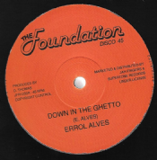 Errol Alves - Down in the Ghetto / Sun is Shining (The Foundation / Jah Fingers) 12""